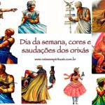 Os orixás da Umbanda – dia da semana, cores e saudações