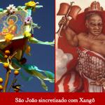São João sincretizado com Xangô é homenageado em 24 de junho
