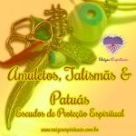 Amuletos, talismãs e patuás – escudos de proteção espiritual