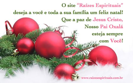 """O site """"Raízes Espirituais"""" deseja um feliz natal"""