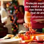 Proteção espiritual para você e sua casa nas festas de final de ano