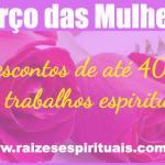 """Mulheres ganham desconto no mês de março de 2014 no site """"Raízes Espirituais"""""""