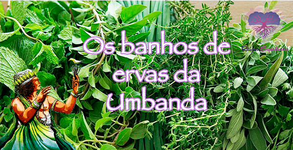 Principais banhos feitos na Umbanda