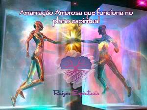 Amarração amorosa atuando no plano espiritual
