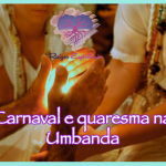 Carnaval e quaresma na Umbanda