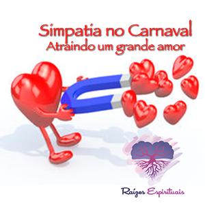 Atraindo seu grande amor com Simpatia no carnaval