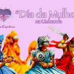 O Dia da Mulher na Umbanda