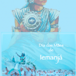 Saiba mais sobre as mães que tem Iemanjá como orixá de cabeça.