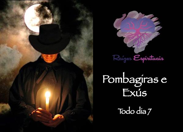 Todo dia 7 de cada mês fazemos homenagens a Pombagiras e Exús, participe!