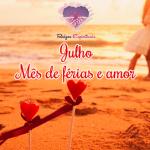 Julho – Mês de férias e amor