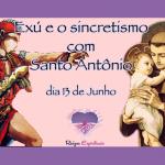 Exú e o sincretismo com Santo Antônio (13 de junho)