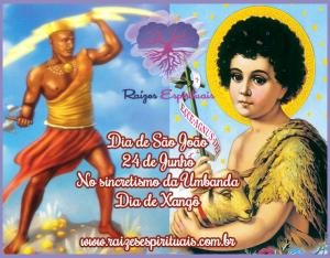 Dia 24 de Junho é o dia de São João sincretizado com Xangô