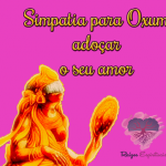 Simpatia para Oxum adoçar o seu amor