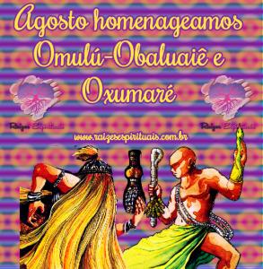 Agosto homenageamos Omulú-Obaluaiê e Oxumaré