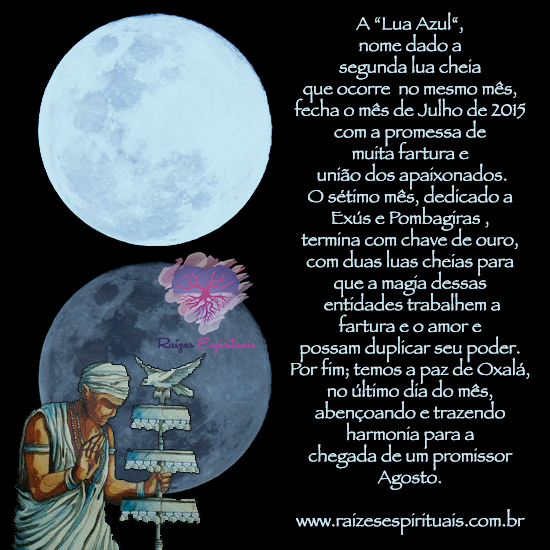 Lua Azul e a bênção de Oxalá no último dia de julho