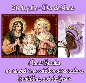 Nanã é ligada pelo sincretismo religioso a Sant'Ana, avó de Jesus, mãe de Maria