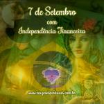 7 de Setembro com Independência Financeira