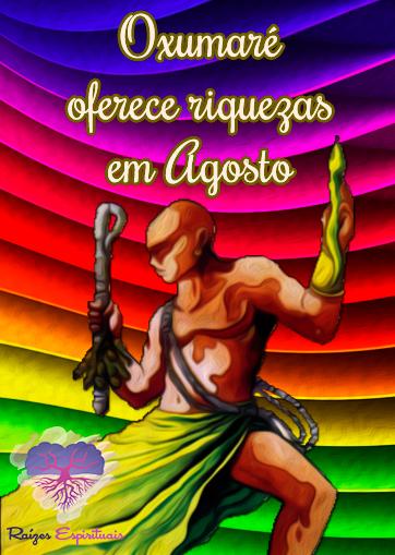 """24 de Agosto, """"Dia de Oxumaré"""", participe de nossas homenagens!"""