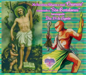 Dia 24 de agosto homenageamos  Oxumaré no Dia de São Bartolomeu
