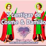 5 cantigas de Cosme e Damião
