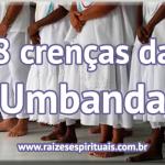 8 crenças da Umbanda
