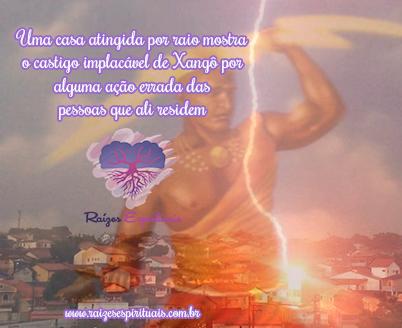 Casa atingida pelo raio de Xangô representa castigo divino
