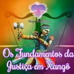 Os fundamentos da justiça em Xangô