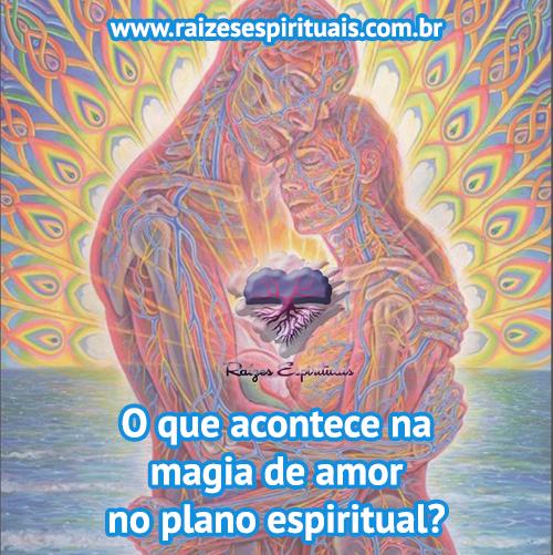 O que acontece no plano espiritual na magia de amarração de amor?