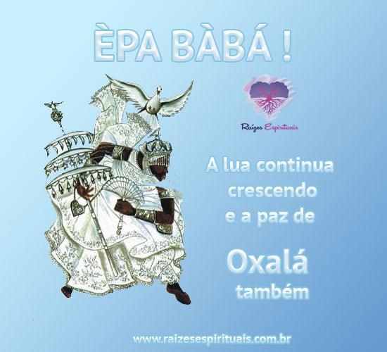 ÈPA BÀBÁ - hoje é dia de Oxalá!