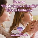 """Reze no """"Dia de Cosme e Damião"""", os """"Erês da Umbanda"""""""