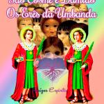São Cosme e Damião, os Erês ou Ibejis da Umbanda
