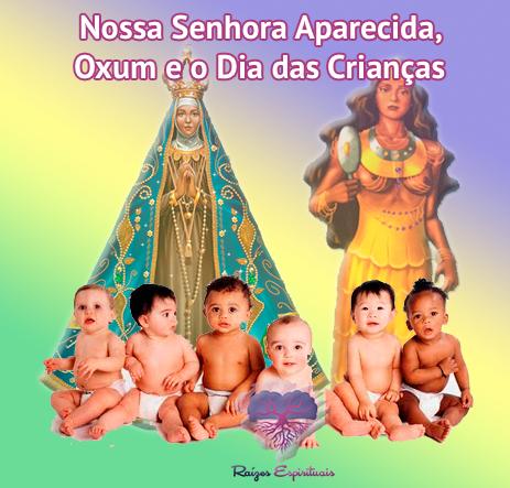 12 de outubro - Nossa Senhora Aparecida, Oxum e o Dia das Crianças
