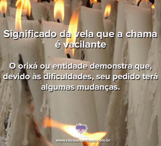 Significado da vela que a chama é vacilante