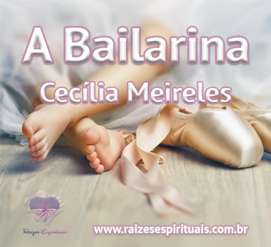 A bailarina - Cecília Meireles - Esta menina tão pequenina quer ser bailarina.