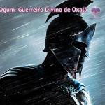 Ogum – Guerreiro Divino de Oxalá