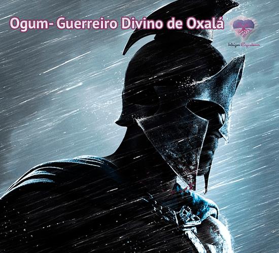 Ogum - Guerreiro Divino de Oxala