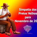 Simpatia dos Pretos Velhos para Novembro de 2015