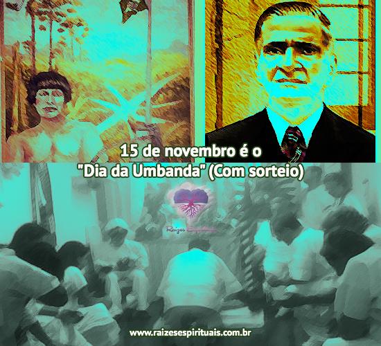 15 de novembro é comemorado o Dia da Umbanda