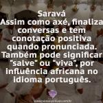Curiosidade: o que significa Saravá?