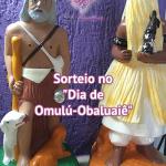 """Sorteio no """"Dia de Omulú-Obaluaiê"""""""