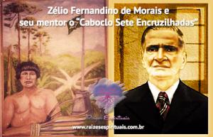 """Zélio Fernandino de Morais e seu mentor o """"Caboclo Sete Encruzilhadas"""""""
