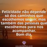 Felicidade não depende dos caminhos