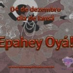 04 de dezembro – Dia de Iansã – Epahey Oyá!