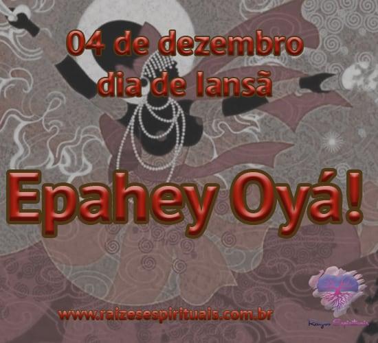 04 de dezembro - dia de Iansã - Epahey Oyá!