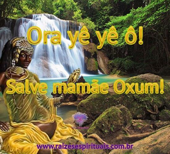 Ora Yê Yê ô Salve Mamãe Oxum Raizes Espirituais