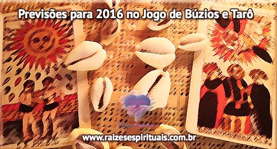 Previsões para 2016 no Jogo de Búzios e Cartas do Tarô