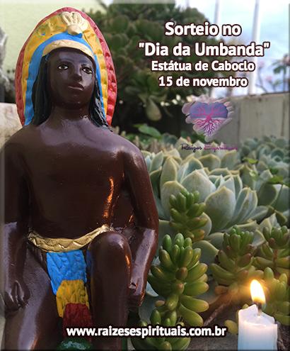 Dia 15 de novembro de 2015 haverá sorteio de estátua de Caboclo da Umbanda
