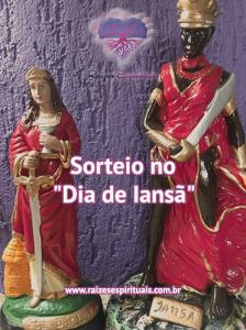 04 de dezembro sortearemos uma estátua de Iansã e uma de Santa Bárbara