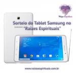 """Sorteio do Tablet Samsung no """"Raízes Espirituais"""""""