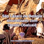 São Lázaro de Betânia sincretizado com Omulú-Obaluaiê